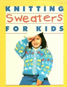 Knitting Sweaters for Kids- 30 Classic and Contemporary Sweater Patterns 1986