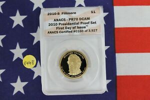 2010 S Presidential Dollar - Fillmore - First Day of Issue - ANACS PR70 (V448)