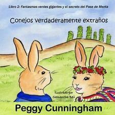 Conejos Verdaderamente Extranos Libro 2 : Fantasmas Verdes Gigantes y el...