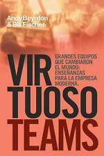 Virtuoso Teams. Grandes Equipos Que Cambiaron El Mundo: Ensenanzas Para La Empre