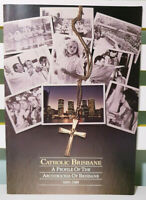 Catholic Brisbane: A Profile of the Archdiocese of Brisbane 1859-1989!
