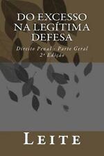 Do Excesso Na Legítima Defesa : Direito Penal - Parte Geral (2014, Paperback)