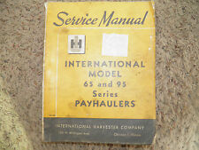 Ih International 65 And 95 Payhauler Service ,Manual