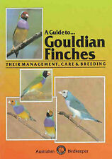 A Guide to Gouldian Finches Their Management, Care & Breeding, 9780958745567