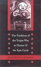 The Tradition of the Trojan War in Homer and the Epic Cycle by Burgess, Jonatha