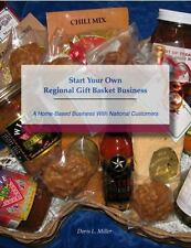 Start Your Own Regional Gift Basket Business: A Home-Based Business With Nationa