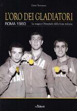 L'oro dei gladiatori. Roma 1960 la magica olimpiade della boxe Italiana