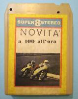 Stereo 8 Cartridge Musicassetta Novità A 100 ALL'ORA pooh fausto leali no lp cd
