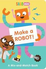 Make a Robot!: A Mix-and-Match Book: By Sago Mini