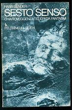 BENDER HANS SESTO SENSO CHIAROVEGGENZA TELEPATIA FELTRINELLI 1974 UE 704