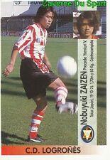 314A NOBUYUKI ZAIZEN JAPAN CD.LOGRONES STICKER LIGA ESTE 1997 PANINI