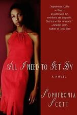 All I Need to Get By: A Novel, Scott, Sophfronia, Good Book