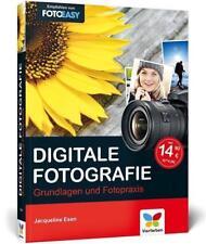 Digitale Fotografie von Jacqueline Esen (2015) - Grundlagen und Fotopraxis