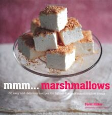 Mmm... Marshmallows - 30 easy and delicious recipes for lighter-than-air marshm