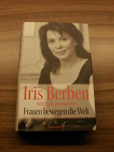 Iris Berben, Nicole Maibaum, Frauen bewegen die Welt