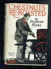 Hicks, Seymour; Chestnuts Reroasted. Hodder & Stoughton ca 1924 Fair