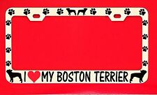 I Love My Boston Terrier /s License Plate Frame Tag Dog Paw Weatherproof Vinyl