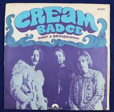 "Cream What a bringdown / Badge  Vinyl, 7"", Single, Mono 45 tours"