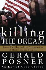 Killing the Dream : James Earl Ray and the Assassi