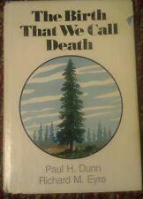 That Birth That We Call Death by Paul H. Dunn & Richard M. Eyre 1982
