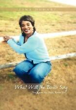 What Will the Birds Sing : You Know Me, and I Know You by Tina Duhart (2011,...