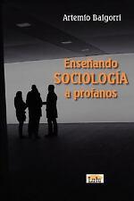 Ensenando Sociologia a profanos by Artemio Baigorri (2007, Paperback)