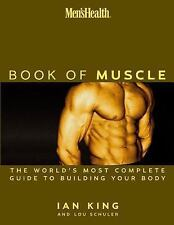 Men's Health: The Book of Muscle : The World's Most Authoritative Guide to Build