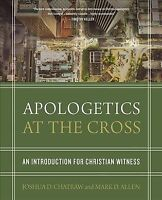 Apologetics at the Cross : An Introduction for Christian Witness, Hardcover b...