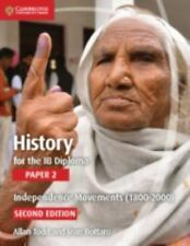 History for the Ib Diploma Paper 2 Independence Movements (1800-2000) (Paperback