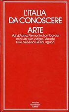 L'italia da conoscere ARTE >VAL D'AOSTA,PIEMONTE,LOMBARDIA,TRENTINO,VENETO,FRIU