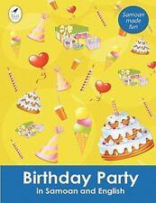 Birthday Party in Samoan and English by Ahurewa Kahukura (2010, Paperback)