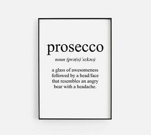 Prosecco Meaning Drink Glass Kitchen Funny Home Life Quote Wall Art Print Decor