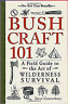 Bushcraft 101 A FieldGuide to the Art of Wilderness Survival  FAST DELIVERY