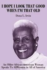 I Hope I Look That Good When I'm That Old: An Older African-American Woman Spea