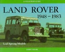 LAND ROVER 1948-1983 COLLECTOR'S GUIDE, TAYLOR, LEAF SPRUNG MODEL NEW 1996 SALE