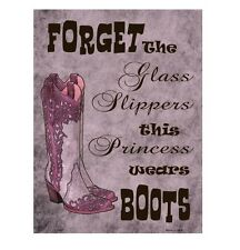 Forget The Glass Slippers This Princess Wears Boots Funny Metal Sign