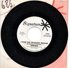 SERINO disco 45 giri MADE in USA I had the craziest dream PROMO