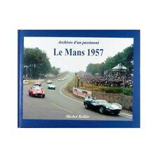 LE MANS 1957 ARCHIVES D'UN PASSIONNÉ - LIVRE NEUF