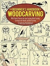 The Beginner`s Handbook of Woodcarving: With Project Patterns for Line Carving,