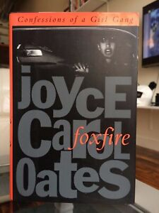 First Dutton Printing- Foxfire: Confessions of a Girl Gang by: Joyce Carol Oates