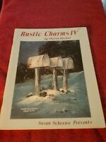 Rustic Charms IV 4 Painting Pattern Book Sharon Rachal, Susan Scheewe  NEW 238