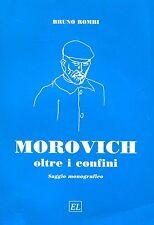Bruno Rombi MOROVICH OLTRE I CONFINI SAGGIO MONOGRAFICO