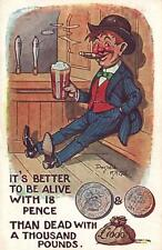 1930's IT'S BETTER to be ALIVE with 18 PENCE than DEAD with £1000 POSTCARD CLEAN