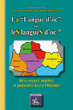 La Langue d'oc ou LES LangueS d'oc, idées reçues, mythes & fantasmes
