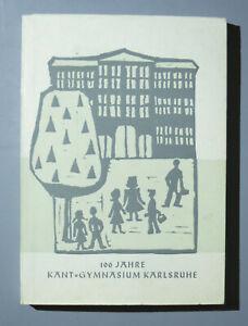 100 Jahre ------ KANT-GYMNASIUM Karlsruhe ------ 1863 - 1963