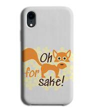 Oh For Fox Sake Phone Case Cover Cartoon Ginger Fox Orange Funny Quote E210