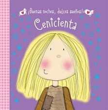 ¡Buenas Noches, Dulces Sueños! Cenicienta by Hayley Down and Thomas Nelson...
