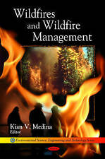 Wildfires and Wildfire Management (Environmental Science, Engineering and Techn