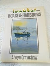 Learn To Paint Boats & Harbours By Alwyn Crawshaw