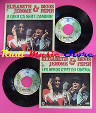 LP 45 7'' ELISABETH JEROME & DENIS PEPIN A quoi ca sert l'amour no cd mc dvd
